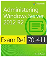 Exam Ref 70-411 Administering Windows Server 2012 R2 (MCSA) Front Cover