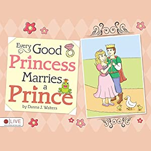 Every Good Princess Marries a Prince Audiobook