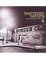 Shattered Dreams Funky Blues 1967 - 78 / Var