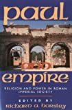 Paul and Empire : Religion and Power in Roman Imperial Society, Horsley, Richard A., 1563382172