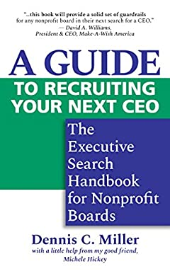 A Guide to Recruiting Your Next CEO: The Executive Search Handbook for Nonprofit Boards