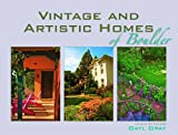 Vintage and Artistic Homes of Boulder, Gayl Gray, 1555664474