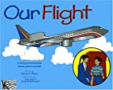 img - for Our Flight: A Coloring and Activity Book. Includes Games and Puzzles book / textbook / text book