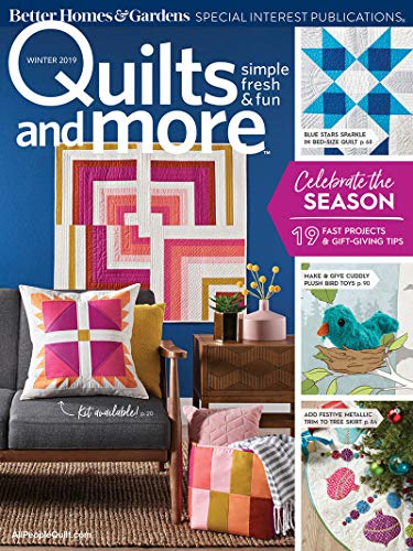Quilts And More Magazine Winter 2019 Quilting Better Home & Gardens
