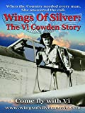 Wings of Silver: The Vi Cowden Story