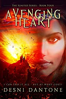 Avenging Heart (The Ignited Series Book 4) by [Dantone, Desni]