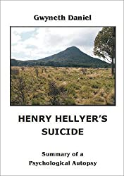 Henry Hellyer's Suicide: Summary of a Psychological Autopsy