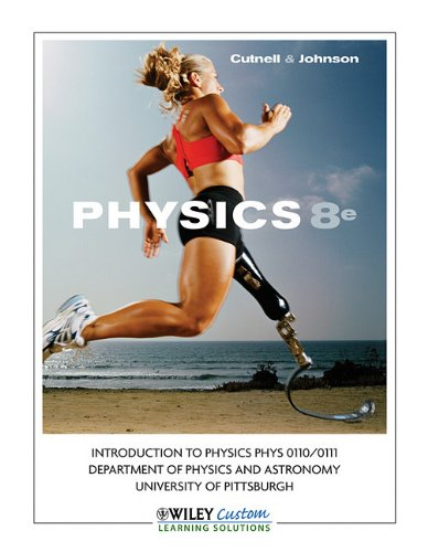 Physics, 8th Edition, Introduction to Physics, PHYS 0110/0111, University of Pittsburgh