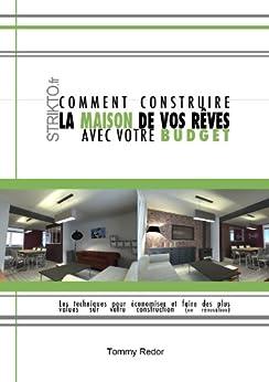 construire la maison de vos r ves avec votre budget french edition ebook tommy redor amazon. Black Bedroom Furniture Sets. Home Design Ideas