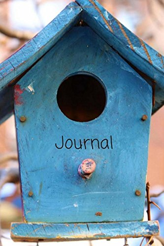 Pdf Arts Journal: 6 x 9 Calm Bird House Journal Notebook, Blank Journal with Lines to Write In (Diary, Daily Planner), Ruled White Paper, 110 Durable Lined Pages