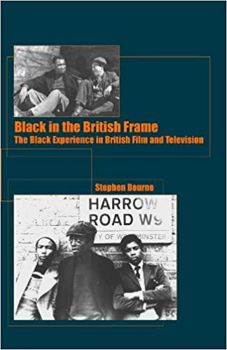 Black in the British Frame: The Black Experience in British Film and Television by Stephen Bourne (2001-10-18)