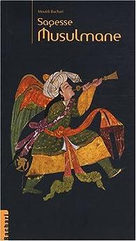 Sagesse Musulmane par Moufdi Bachari