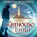 The Lighthouse Land: The Lighthouse Trilogy, Book 1 Hörbuch von Adrian McKinty Gesprochen von: Gerard Doyle