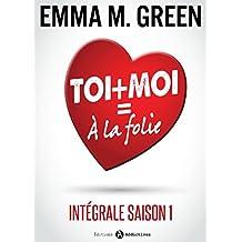 Toi + Moi = À la Folie (Intégrale saison 1) (French Edition)