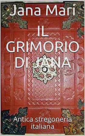 Amazon Com Il Grimorio Di Jana Antica Stregoneria Italiana Italian Edition Ebook Mari Jana Kindle Store