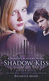 Shadow Kiss Vampire Academy Book 3 By Richelle Mead