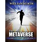 The Metaverse: Virtual Life-Real Death