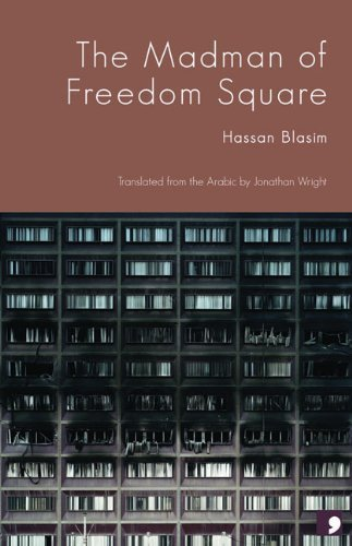 The Madman of Freedom Square 1st (first) Edition by Blasim, Hassan published by Carcanet Press Ltd. (2010)