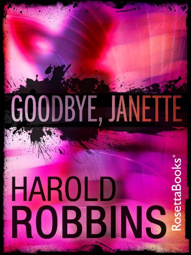 Goodbye, Janette by Harold Robbins