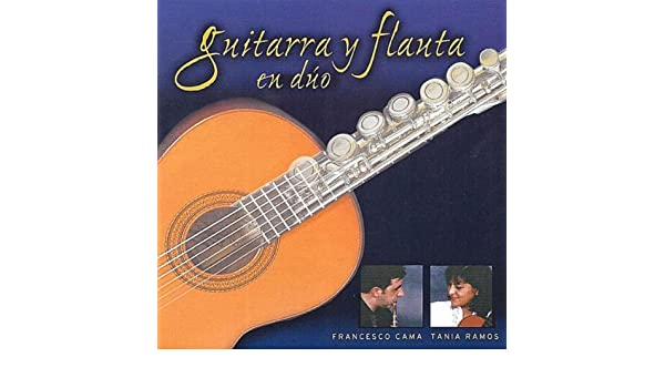 Guitarra y Flauta en duo de Tania Ramos & Francesco Cama en Amazon ...