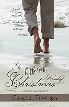 A Different Kind of Christmas (The Brandon Beach Series Book 2) by [Towriss, Carole]