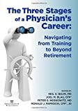 img - for The Three Stages of a Physician's Career - Navigating from Training to Beyond Retirement book / textbook / text book