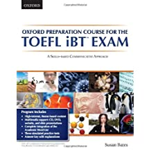 Oxford Preparation Course for the TOEFL iBT Exam: A Skills-based Communicative Approach by Susan Bates (2011-05-27)