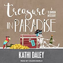 Treasure in Paradise: A TJ Jensen Mystery, Book 7 Audiobook by Kathi Daley Narrated by Coleen Marlo