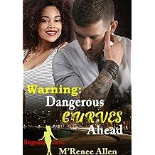 WARNING: Dangerous Curves Ahead: BWWM Romantic Suspense (Dangerously Curvy Book 1)