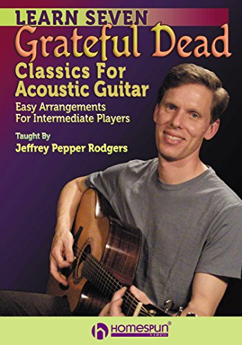Learn Seven Grateful Dead Classics for Acoustic Guitar - DVD 1 [Instant Access]