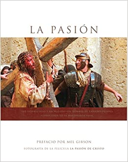 la pasion fotografia de la pelicula la pasion de cristo passion photography from the film the passion of the christ fotografia de la pelula la pasion de cristo spanish edition
