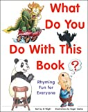 What Do You Do with This Book?, Al Wight and Roger Clarke, 0804836450