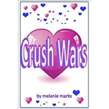The Crush Wars (Middle School Girls Book 2)