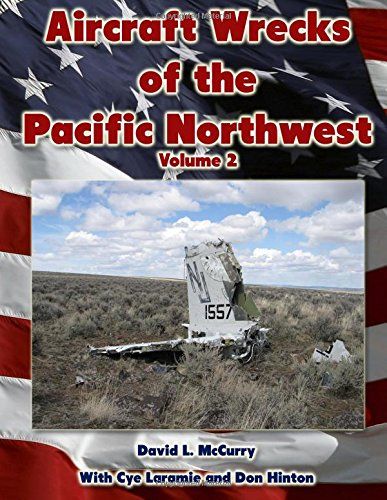 Aircraft Wrecks of the Pacific Northwest Volume 2 PDF ePub fb2 book