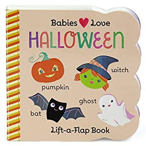 Babies Love Halloween: Lift-a-Flap Board Book