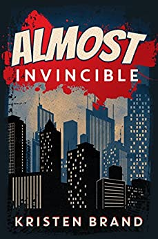 Almost Invincible (The White Knight & Black Valentine Series Book 3) (English Edition) de [Brand, Kristen]