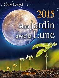Mon Jardin avec la Lune 2015