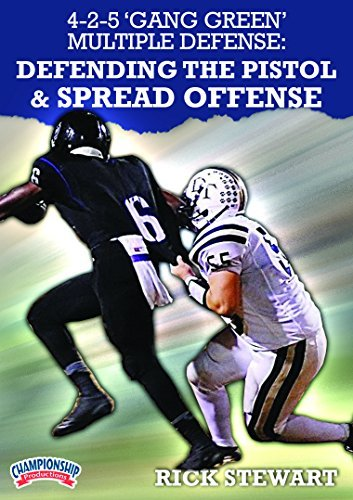 4-2-5 'Gang Green' Multiple Defense: Defending the Pistol & Spread Offenses by Rick Stewart (Defending The Spread Offense With The 4 4)
