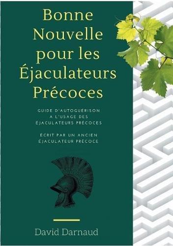 Bonne Nouvelle Pour Les Ejaculateurs Precoces  [Darnaud, David] (Tapa Blanda)
