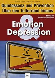 Emotion & Depression: Quintessenz und Prävention: Über den Tellerrand hinaus