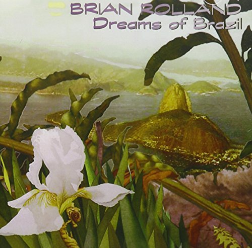 Dreams of Brazil by Brian Rolland (2002-04-02)