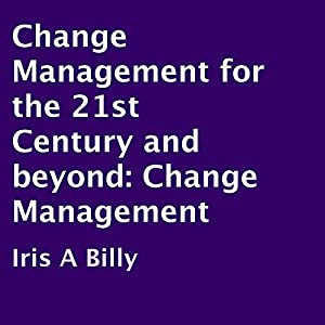 Change Management for the 21st Century and Beyond Audiobook