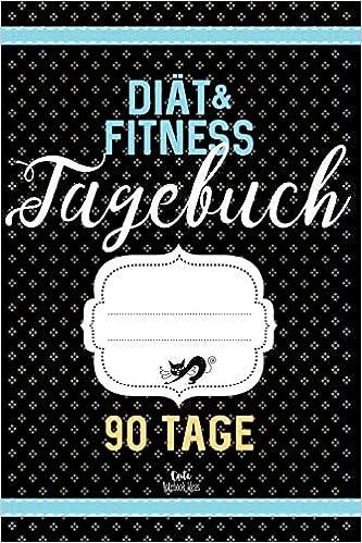 Diat Fitness Tagebuch 90 Tage Abnehmtagebuch Zum Ausfullen