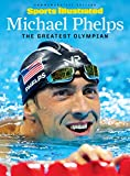 img - for SPORTS ILLUSTRATED Michael Phelps: The Greatest Olympian book / textbook / text book