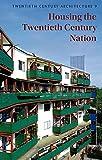 Housing the C20 Nation (Twentieth Century Architecture)