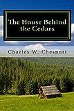 The House Behind the Cedars, Charles W. Chesnutt, 1463575092