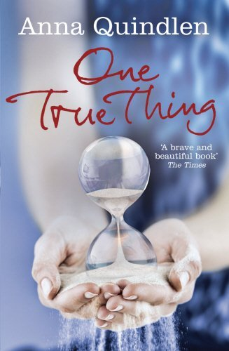 One True Thing by Anna Quindlen (1-Sep-2011) Paperback (Anna Quindlen One True Thing)