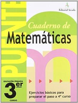 Cuaderno De Matemáticas. Puente 3er Curso Primaria. Ejercicios Básicos Para Preparar El Paso A 4º Curso - 9788478874538 por Lina Pàmies Tomàs epub