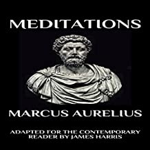 Marcus Aurelius - Meditations: Adapted for the Contemporary Reader