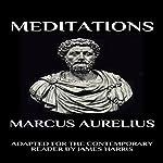 Marcus Aurelius - Meditations: Adapted for the Contemporary Reader | Marcus Aurelius,James Harris